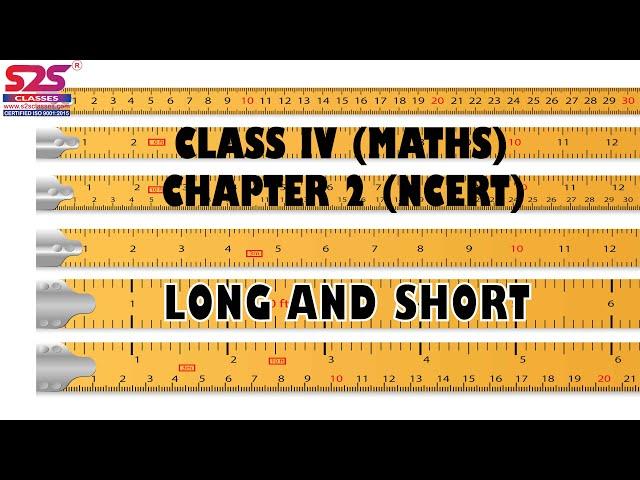 NCERT Class 4 Maths Chapter 2 'Long And Short' explanation | CBSE Class 4 Maths Chapter 2