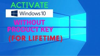How To Activate Windows 10 Without Any Product Key Permanently (100% Working : Proven In The Video)