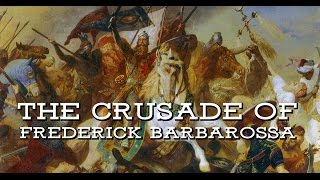The Crusade of Frederick Barbarossa, 1189-90