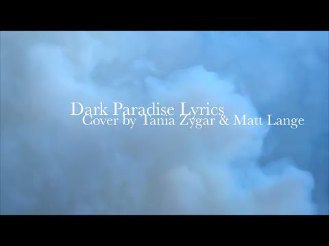 Dark Paradise Lyrics | Cover by Tania Zygar & Matt Lange