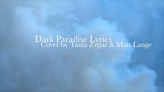 Dark Paradise Lyrics Cover by Tania Zygar &amp Matt Lange