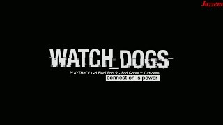 Watch Dogs Playthrough Final Part - End Game and Cutscenes