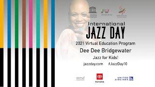 Jazz for Kids with Dee Dee Bridgewater | #JazzDay10