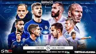 [NHẬN ĐỊNH BÓNG ĐÁ] Chelsea - Real Madrid (2h00 ngày 6/5). Cúp C1 Champions League. Trực tiếp K+PM