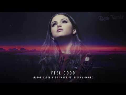 Major Lazer & DJ Snake ft Selena Gomez (Feel Good )