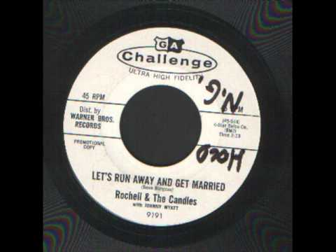 Rochell & The Candles - Lets run away and get married.wmv