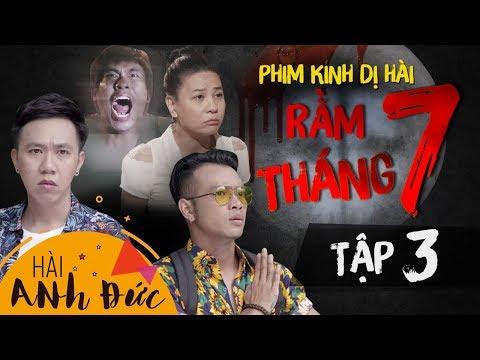 Phim Kinh Dị Hài RẰM THÁNG 7 - Tập 3 | Anh Đức, Kiều Minh Tuấn, Cát Phượng, Hoàng Phi, La Thành