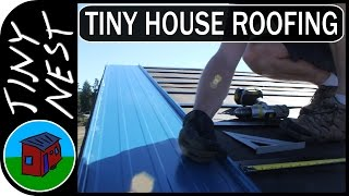 "[ep 16: Metal Roofing Pt. 1] Tiny House Project ""tiny Nest"""