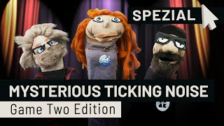 Das Game Two Puppentheater: Mysterious Ticking Noise