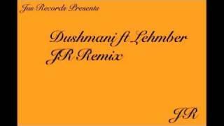 Dushmani ft Lehmber Hussainpuri Sachian Remix