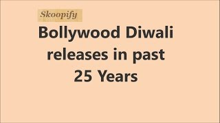 1993 -2017 | Biggest collection of Bollywood on Diwali |  #Skoopify