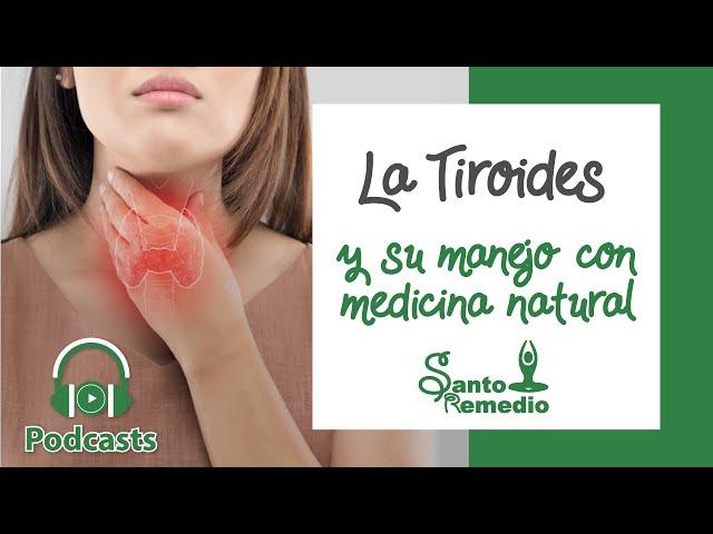 La Tiroides y su manejo con medicina natural - Santo Remedio Panamá.