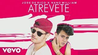 Смотреть клип Jose De Rico X Nano William - Atrevete (Audio)