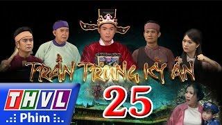 THVL   Trần Trung kỳ án - Tập 25