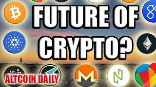 What Is The Future Of Cryptocurrency? Real World Use Cases? Bitcoin In 10 Years?