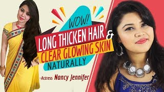 How to Grow Long Thicken Hair Naturally | Get Clear Glowing Skin Naturally | Actress Nancy Jennifer