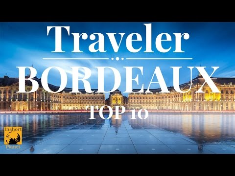 Top 10 bordeaux Tourist Places to visit
