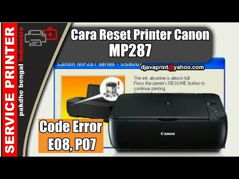 Cara Reset Printer Canon Mp287 Ii Code Error E08 P07 Youtube