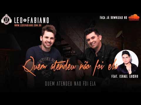 Léo E Fabiano - Quem Atendeu Não Foi Ela Feat. Israel Lucero (vídeo Letra)