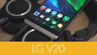 LG V20: Best Phone for Enthusiasts?