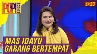 Pop! Express (2019)   Ep 33 - Mas Idayu Garang Bertempat