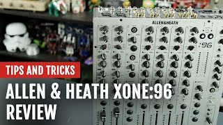 Review: Allen & Heath Xone:96 Mixer | Tips and Tricks