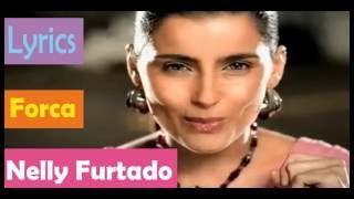 Download Mp3 Nelly Furtado, Forca, Lyrics