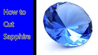 How to cut sapphire - Round