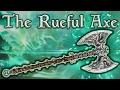 Skyrim SE - The Rueful Axe - Unique Weapon Guide