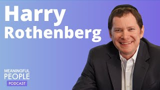 The Story of Harry Rothenberg, Esq. | Meaningful People #44
