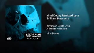 Mind Decay Remixed by a Brilliant Massacre