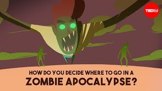 Repeat youtube video How do you decide where to go in a zombie apocalypse? - David Hunter