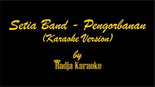 Setia Band - Pengorbanan Karaoke With Lyrics HD