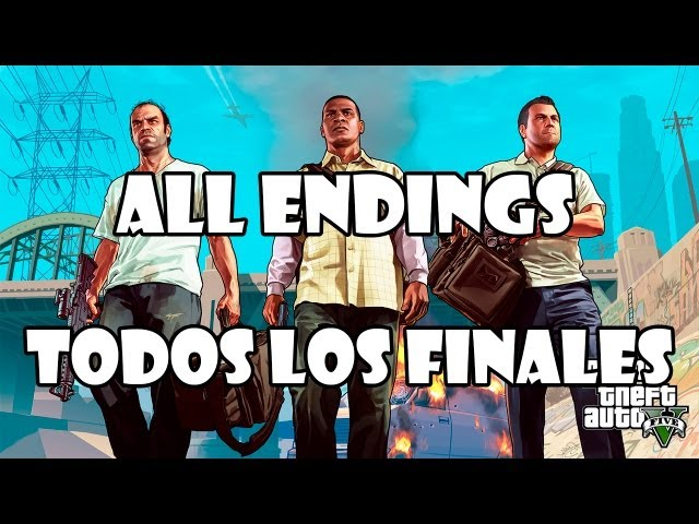 Grand Theft Auto 5 Gameplay Walkthrough TODOS LOS FINALES  - ALL ENDINGS Videos De Viajes