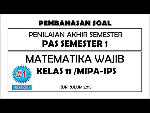 Soal Pas Matematika Wajib Kelas 11 Semester 1 Kurikulum 2013 Kunci Jawaban Pembahasannya 1 Youtube