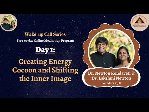 Wake-up Call: Day 1 - Creating Energy Cocoon and Shifting the Inner Image