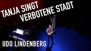"""Tanja Hirschmüller mit """"Verbotene Stadt"""" - Udo Lindenberg (Cover)"""