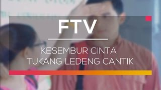 Video FTV SCTV - Kesembur Cinta Tukang Ledeng Cantik download MP3, 3GP, MP4, WEBM, AVI, FLV September 2018