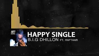 Happy Single - B.I.G Dhillon ft. Raftaar • Lyrics in Close Caption & Description • Official Video •