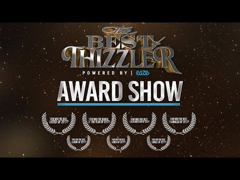Best Of Thizzler 2017 award show || Powered by Eaze
