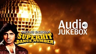 Amitabh Bachchan Dance Hits | Super Hit Dance Collection | Audio Jukebox