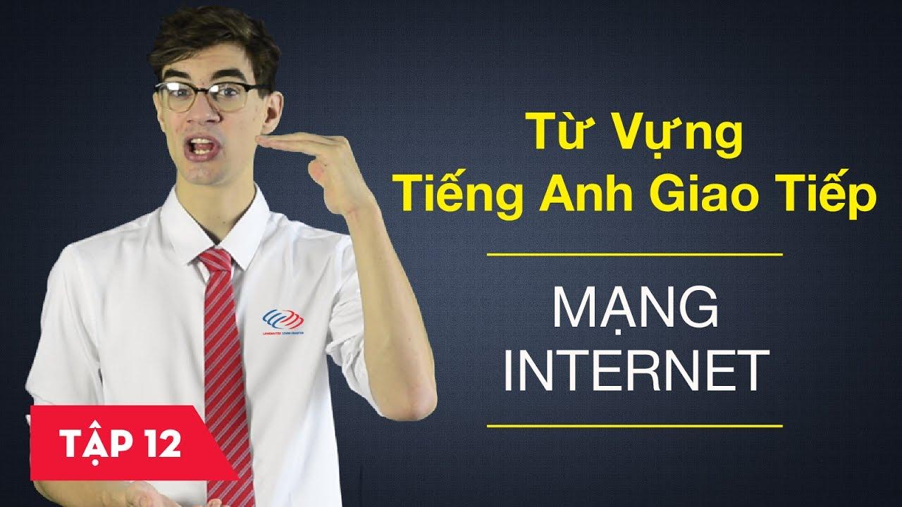 Từ vựng tiếng Anh giao tiếp - Bài 12: Mạng Internet [Từ vựng tiếng Anh thông dụng #2]
