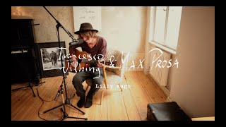 Max Prosa & Francesco Wilking - Lilly sagt (Livesession)