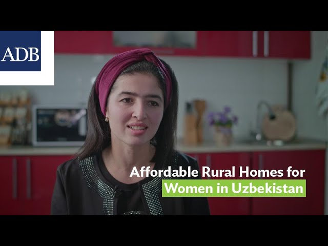 Affordable Rural Homes Provide Women in Uzbekistan with Stability and Access to Finance