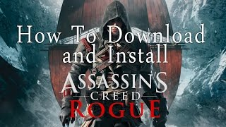 How To Download and Install Assassins Creed Rogue [With Proof] [Pc] [BlackBox]