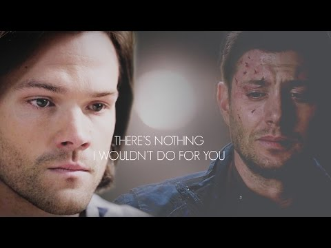 Supernatural | There's nothing I wouldn't do for you