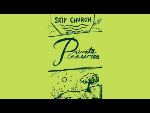 SKIP CHURCH - Private Pleasures
