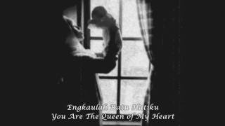 Ibu..Engkaulah Ratu Hatiku. Mother..You're The Queen Of My Heart.