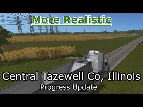 More Realistic Farming Simulator 17 | Central Tazewell Co, Illinois Map | Progress Report