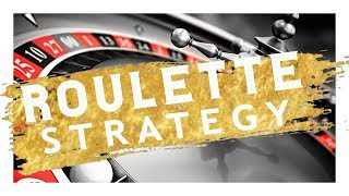 Roulette Strategy: How to Win at Roulette with the Best System